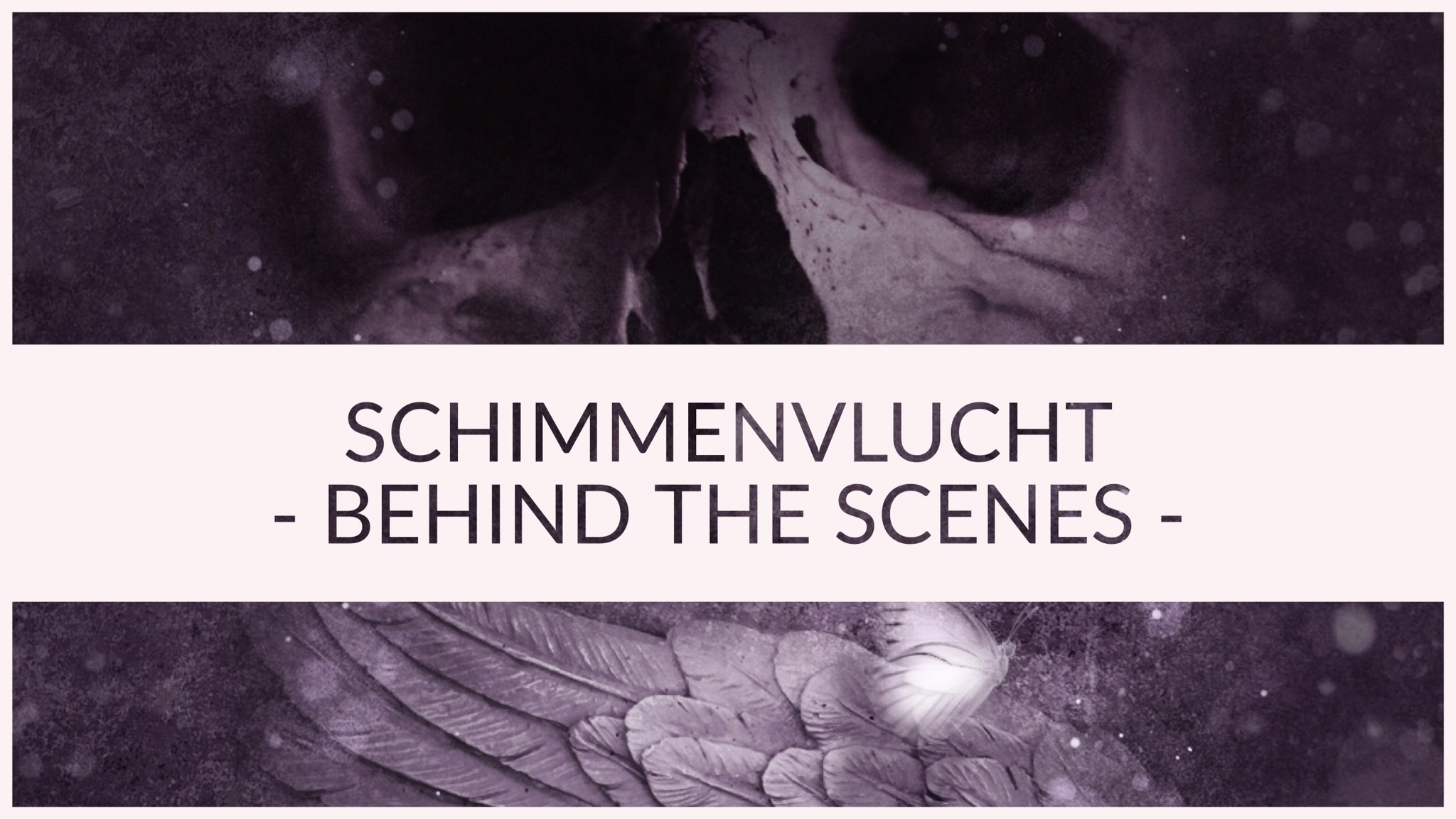 Schimmenvlucht BEHIND THE SCENES #1