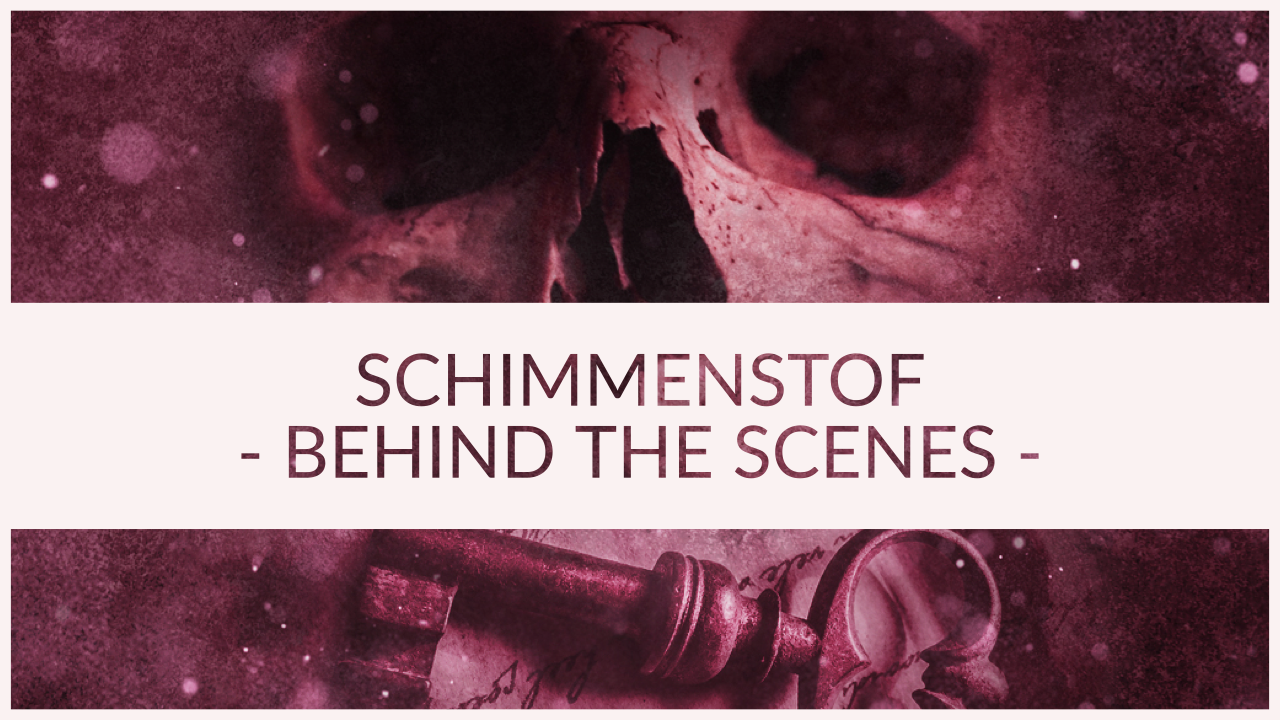 Schimmenstof BEHIND THE SCENES