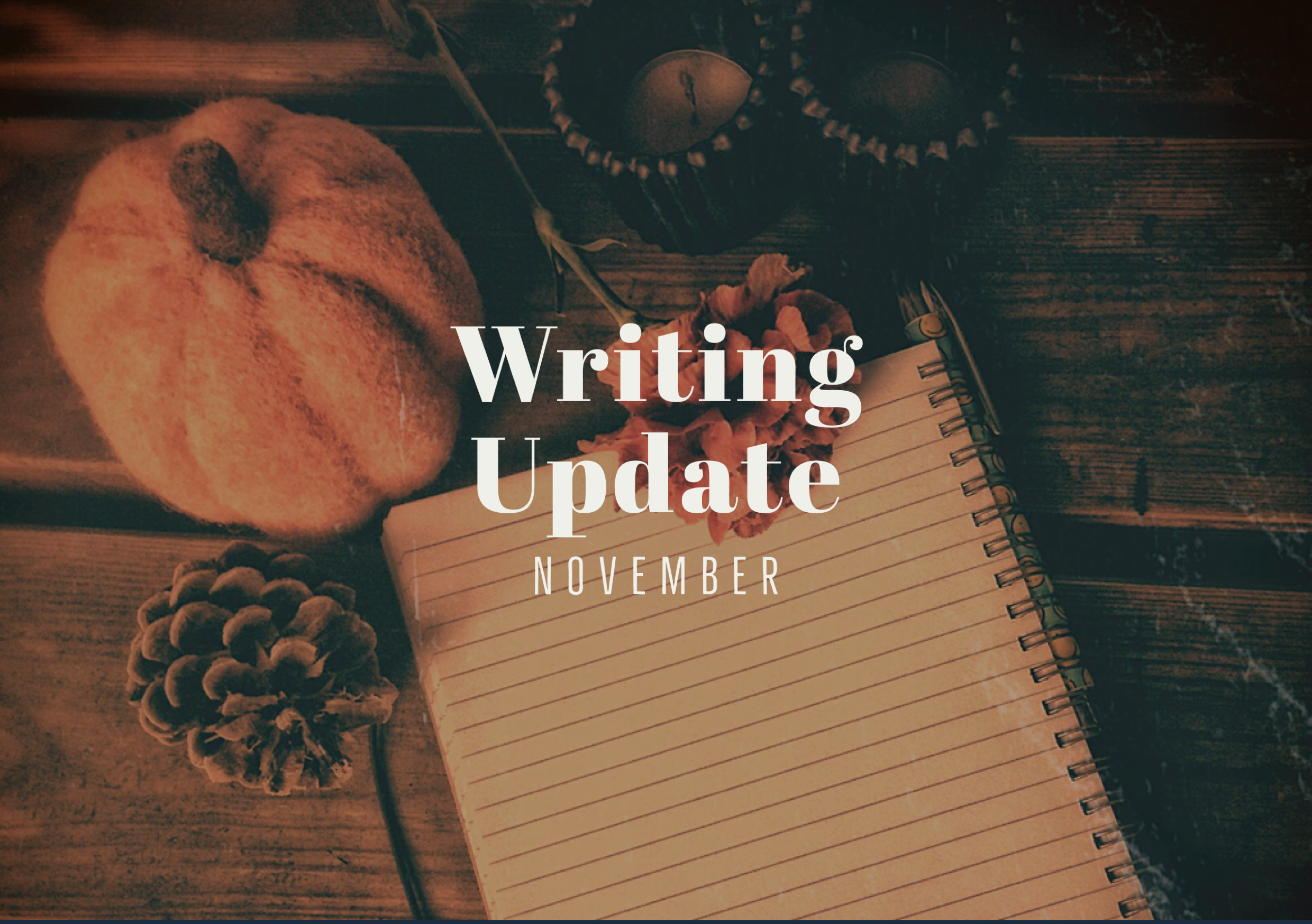 NOVEMBER 2019 Writing Update: Insomnia Saga, changes, new horizons