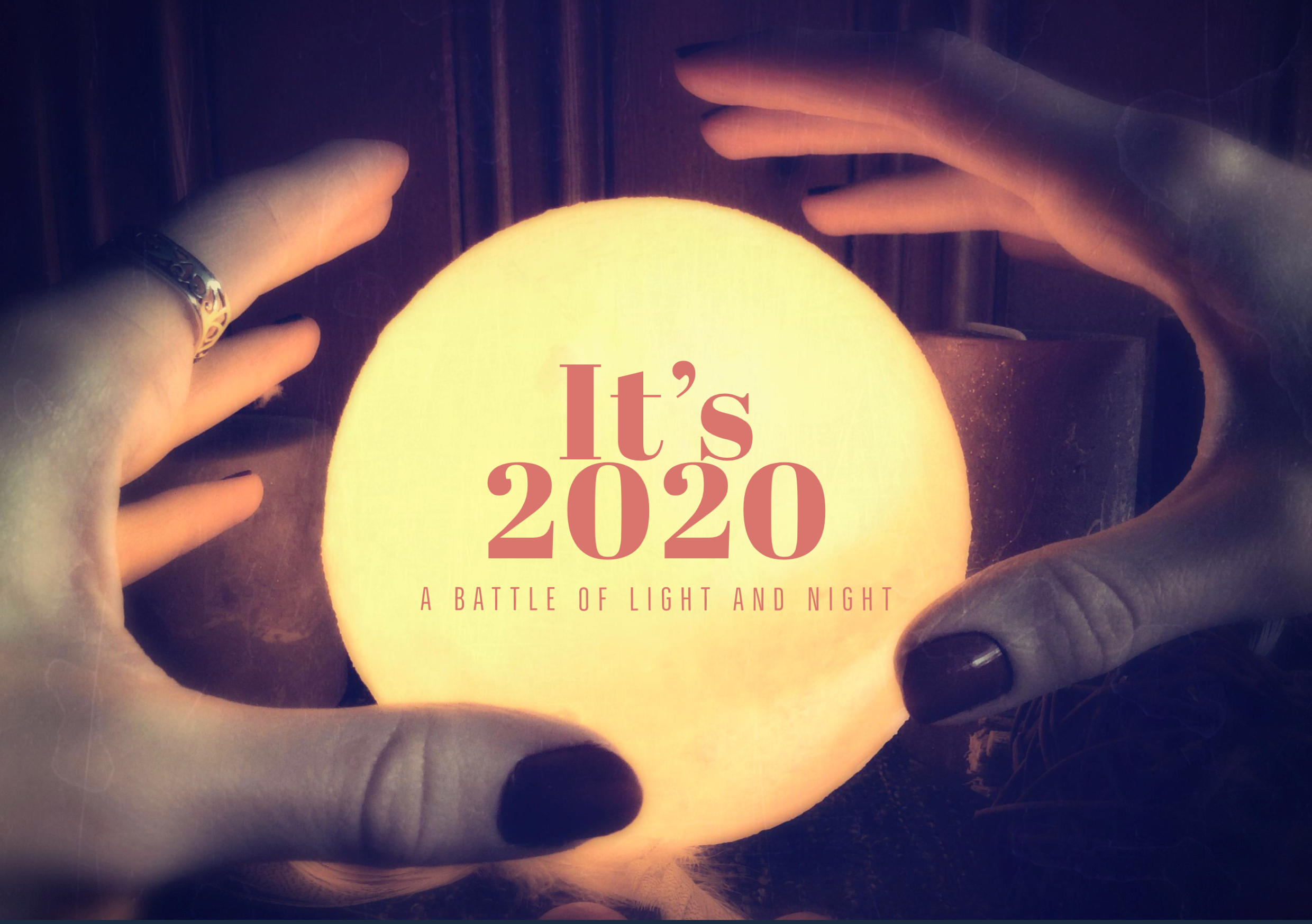 It's 2020: A battle of Light and Night