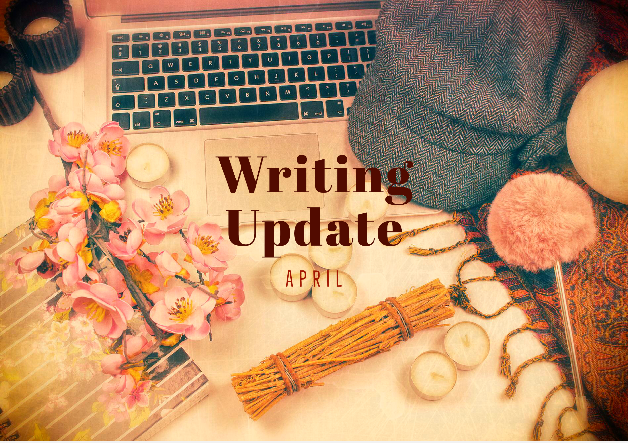 APRIL 2020 Writing Update: Another INSOMNIA SAGA release, writing ORIGINS & indoors living awesomeness