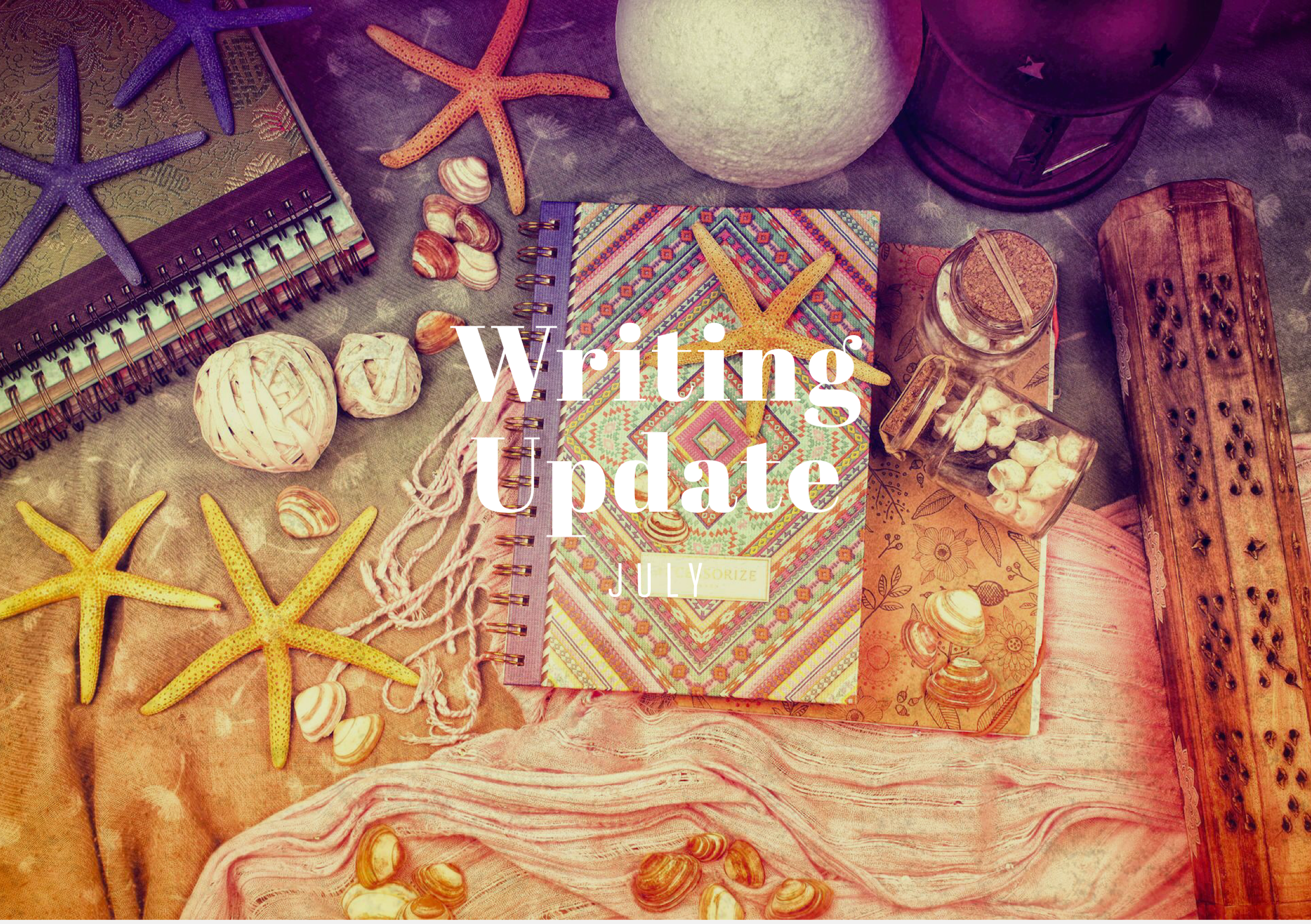 JULY 2020 Writing Update: Strange Summer Holidays Part 1 + Kissing Lots of Monsters
