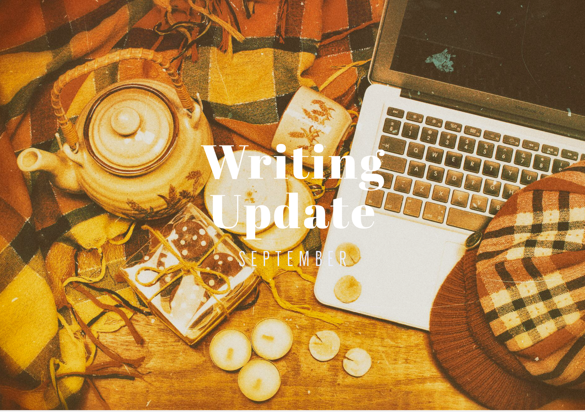 SEPTEMBER 2020 Writing Update: A Month of Nostalgic Madness